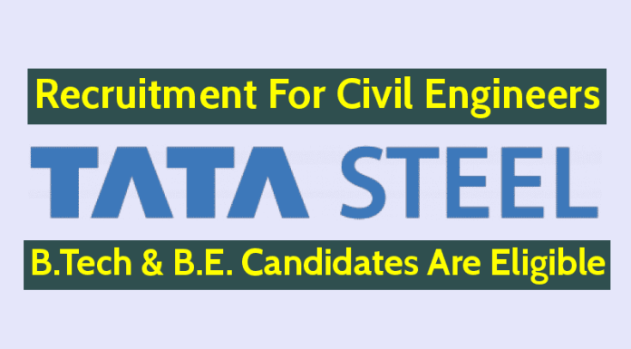 Tata Steel Recruitment For Civil Engineers B.Tech & B.E. Candidates Are Eligible