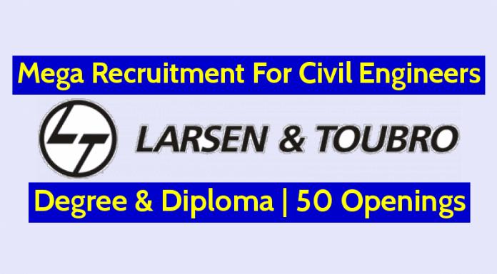 Larsen & Toubro Mega Recruitment For Civil Engineers Degree & Diploma 50 Openings