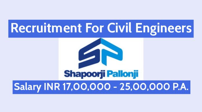 Shapoorji Pallonji Recruitment For Civil Engineers Salary INR 17,00,000 - 25,00,000 P.A.
