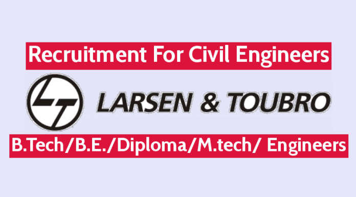 L&T Recruitment For Civil Engineers B.TechB.E.DiplomaM.tech Engineers