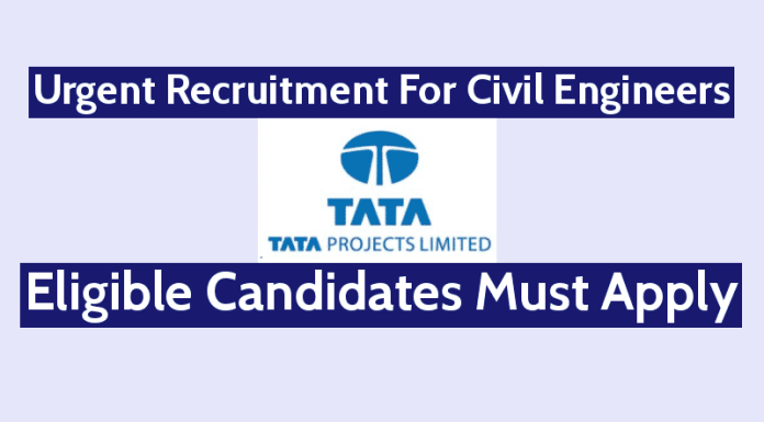 Tata Projects Ltd Urgent Recruitment For Civil Engineers Eligible Candidates Must Apply