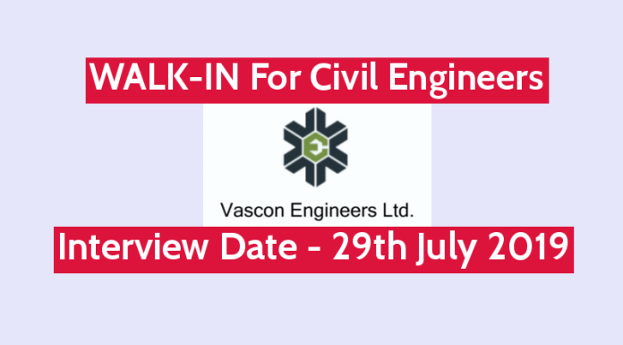 Vascon Engineers Ltd WALK-IN For Civil Engineers Interview Date - 29th July 2019