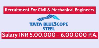 Tata BlueScope Steel Pvt Ltd Recruitment For Civil & Mechanical Engineers Salary INR 5,00,000 - 6,00,000 P.A.