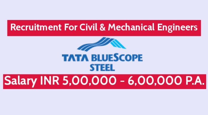 Tata BlueScope Steel Pvt Ltd Recruitment For Civil & Mechanical Engineers Salary INR 5,00,000 - 6,00,000 P.A.