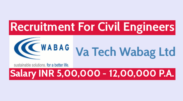 Va Tech Wabag Ltd Recruitment For Civil Engineers Salary INR 5,00,000 - 12,00,000 P.A.