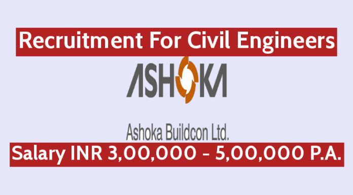 Ashoka Buildcon Ltd Recruitment For Civil Engineers Salary INR 3,00,000 - 5,00,000 P.A.