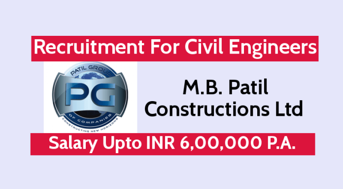 M.B. Patil Constructions Ltd Recruitment For Civil Engineers Salary Upto INR 6,00,000 P.A.
