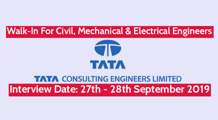 Tata Consulting Engineers Ltd Walk-In For Civil, Mechanical & Electrical Engineers Interview Date 27th - 28th September 2019