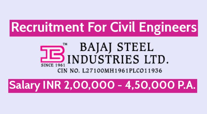 Bajaj Steel Industries Ltd Recruitment For Civil Engineers Salary INR 2,00,000 - 4,50,000 P.A.