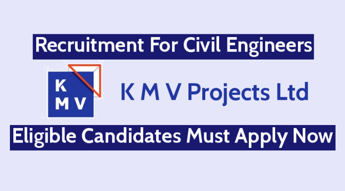 K M V Projects Ltd Recruitment For Civil Engineers Eligible Candidates Must Apply Now