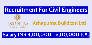 Ashapurna Buildcon Ltd Recruitment For Civil Engineers Salary INR 4,00,000 - 5,00,000 P.A.