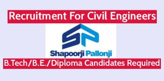 Shapoorji Pallonji Recruitment For Civil Engineers B.TechB.E.Diploma Candidates Required