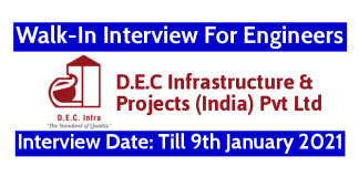 D.E.C Infrastructure & Projects (India) Pvt Ltd Walk-In Interview For Engineers Interview Date Till 9th January 2021