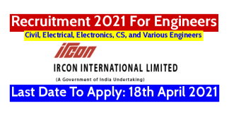 IRCON Recruitment 2021 For Engineers Last Date To Apply 18th April 2021