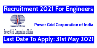 Power Grid Recruitment 2021 For Engineers Last Date To Apply 31st May 2021
