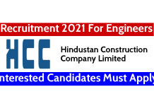 Hindustan Construction Recruitment 2021 For Engineers Interested Candidates Must Apply