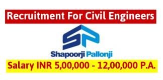 Shapoorji Pallonji Recruitment For Civil Engineers Salary INR 5,00,000 - 12,00,000 P.A.