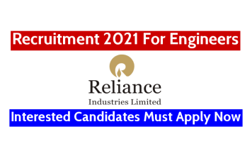 Reliance Industries Ltd Recruitment 2021 For Engineers Interested Candidates Must Apply Now