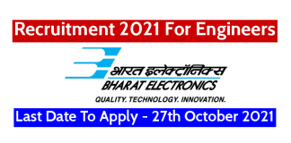 BEL Recruitment 2021 For Engineers Last Date To Apply - 27th October 2021