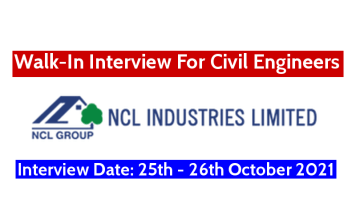 NCL Industries Ltd Walk-In Interview For Civil Engineers Interview Date 25th - 26th October 2021