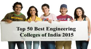 Top 50 Best Engineering Colleges of India 2015