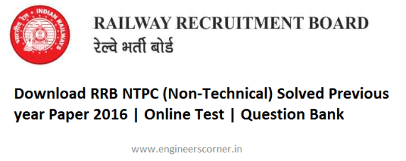 Download RRB NTPC (Non-Technical) Solved Previous year Paper 2016 | Online Test | Question Bank