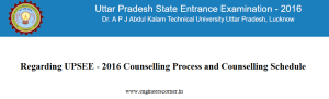 Regarding UPSEE - 2016 Counselling Process and Counselling Schedule