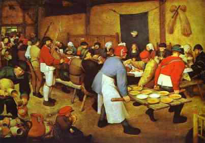 The Peasant Wedding Feast which shows average people in their best clothes. Most people wear subdued colors since dyes were so expensive.