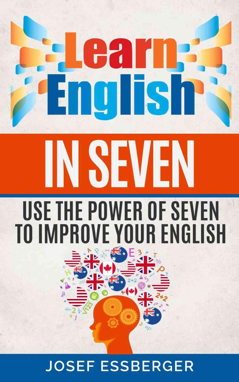 Learn English in Seven: ebook by Josef Essberger | ESL ...