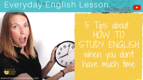 how to study English when you don't have time