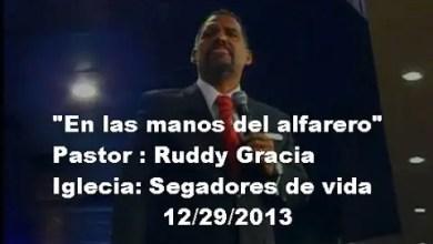 """Photo of Pastor Ruddy Gracia – """"En las manos del alfarero"""""""