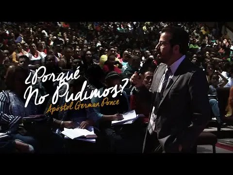 Photo of ¿Porqué no pudimos? – Apóstol German Ponce