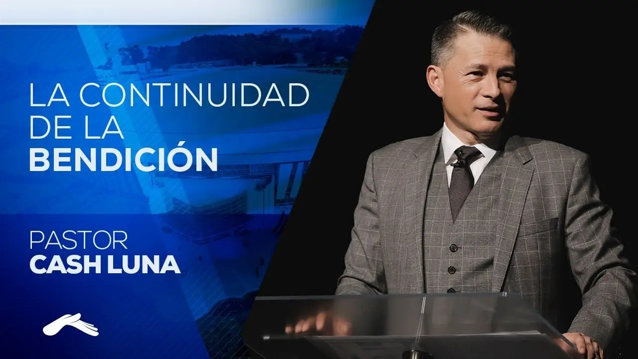 Photo of La Continuidad De La Bendición – Pastor Cash Luna