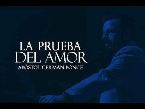 Photo of La Prueba Del Amor – Apostol German Ponce