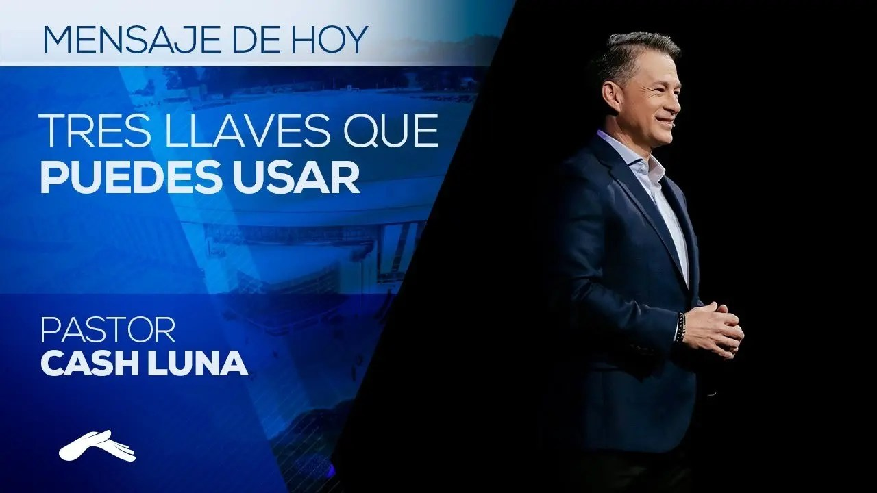 Photo of Pastor Cash Luna – 3 Llaves Que Puedes Usar