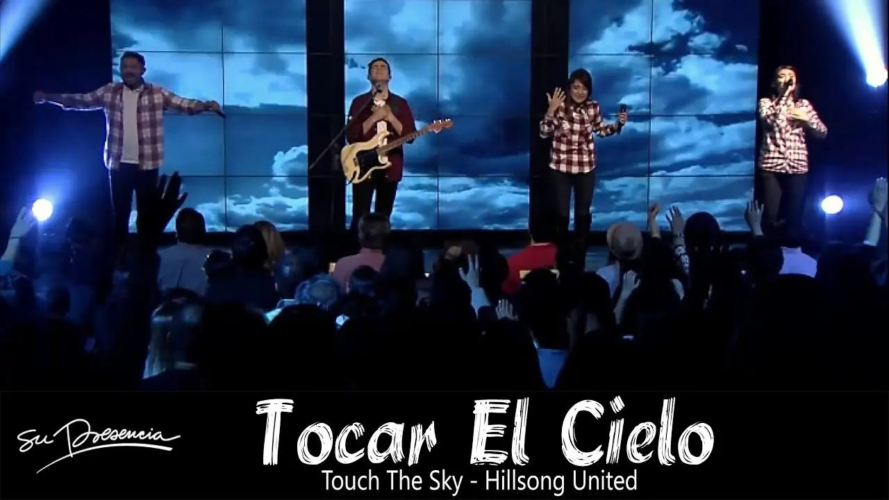 Photo of Touch The Sky – Hillsong United – Su Presencia, en Español