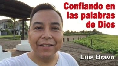 Photo of Luis Bravo – Confiando en las palabras de Dios