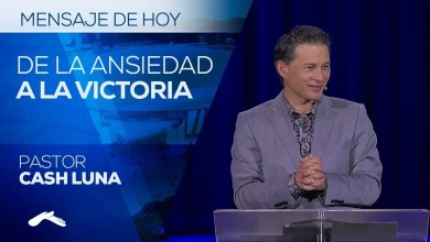 Photo of Como Cambiar de la Ansiedad a la Victoria – Pastor Cash Luna
