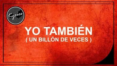 Photo of So Will I (100 Billion X) – Hillsong United – (En Español by Kyrios)