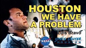 Houston We Have a Problem – Luis Bravo