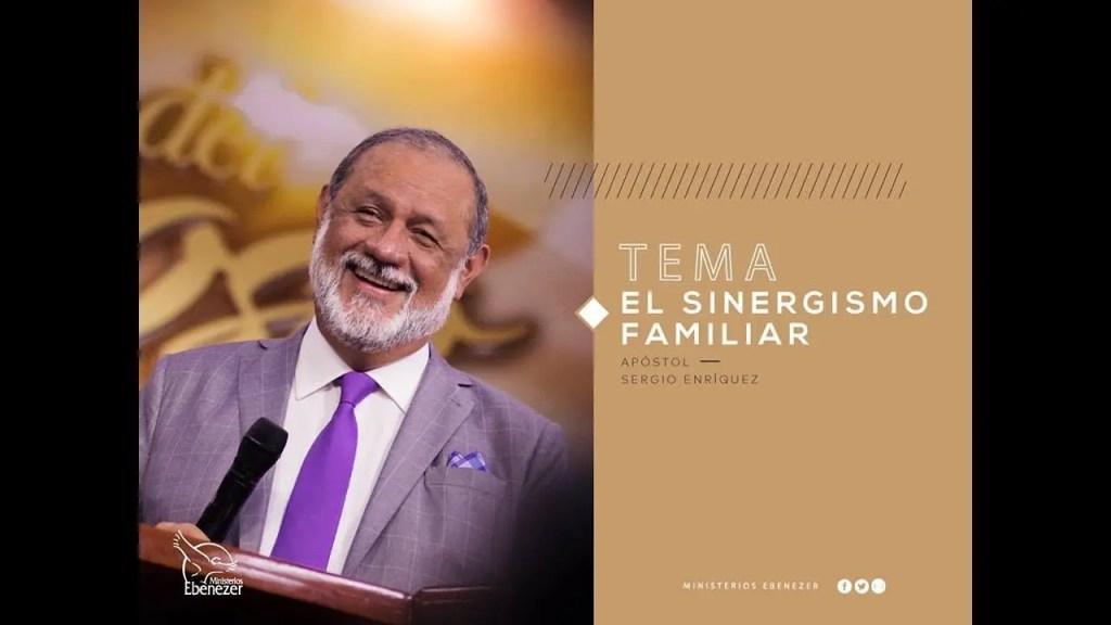 Lee más sobre el artículo El sinergismo familiar – Apóstol Sergio Enríquez