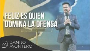 Feliz es quien domina la ofensa – Danilo Montero