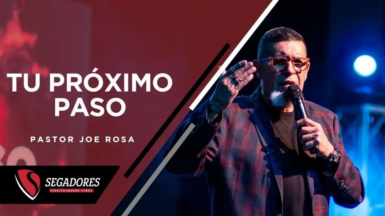 Lee más sobre el artículo Tu próximo paso – Pastor Joe Rosa