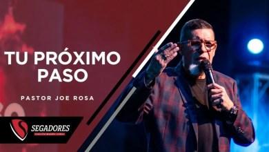 Photo of Tu próximo paso – Pastor Joe Rosa