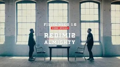 Photo of Redimi2 ft. Almighty – Filipenses 1:6 (Video Oficial) Extended Version