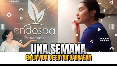 Photo of VLOG: ¡Una semana con Edyah Barragan!