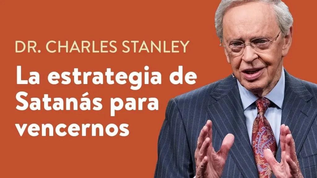 La estrategia de Satanás para vencernos – Dr. Charles Stanley
