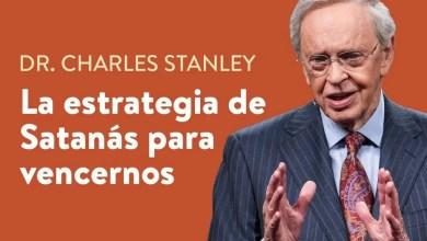 Photo of La estrategia de Satanás para vencernos – Dr. Charles Stanley