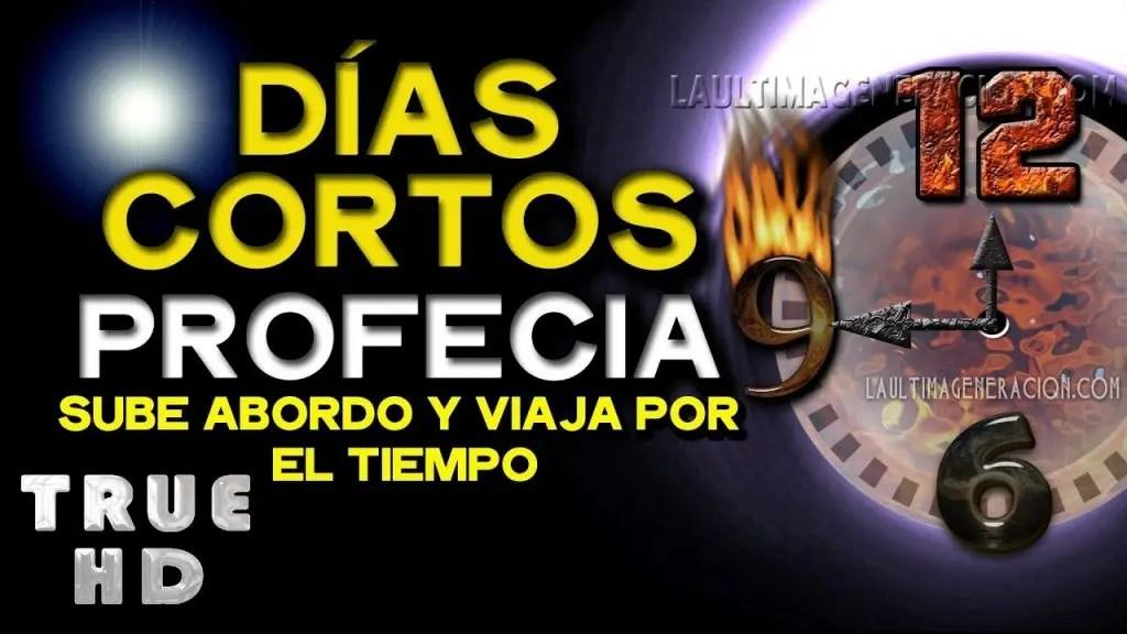 Los días se acortaron ¡Profecía Bíblica en Curso!