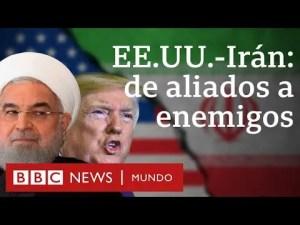 Cómo Irán y Estados Unidos pasaron de ser aliados a enemigos